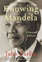 Knowing Mandela: A Personal Portrait