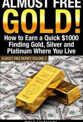 Almost Free Gold (Almost Free Money, #6)