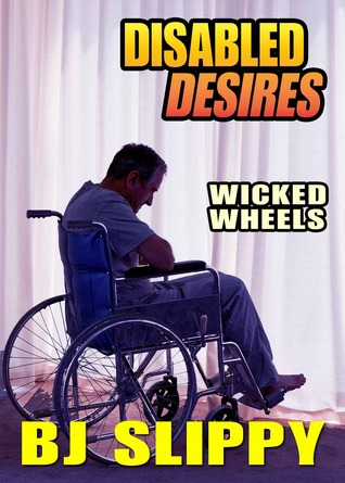 Wicked Wheels (Disabled Desires, #4)