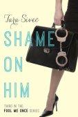 Shame on Him (Fool Me Once, #3)