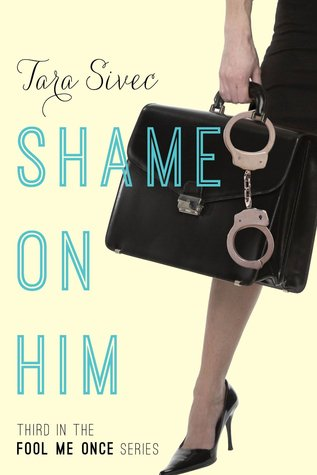 Shame on Him (Fool Me Once, #3)