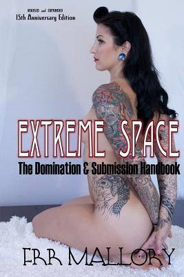 Extreme Space: The Domination and Submission Handbook
