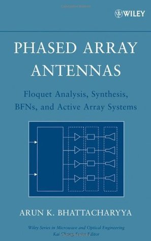 Phased Array Antennas: Floquet Analysis, Synthesis, BFNs and Active Array Systems (Wiley Series in Microwave and Optical Engineering)