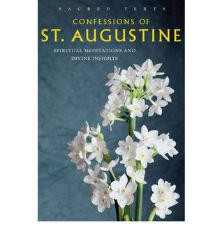 Confessions of St. Augustine: Spiritual Meditations and Divine Insights