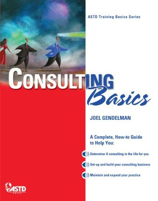 Consulting Basics (ASTD Training Basics Series)
