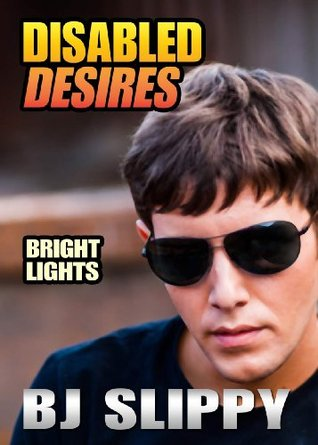 Bright Lights (Disabled Desires, #8)