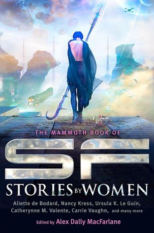 The Mammoth Book of SF Stories by Women