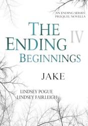 The Ending Beginnings: Jake (The Ending, #0.4) Pdf Book