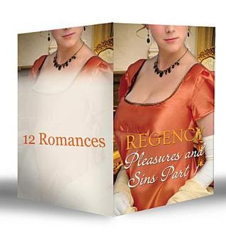 Regency Pleasures & Sins, Part 1