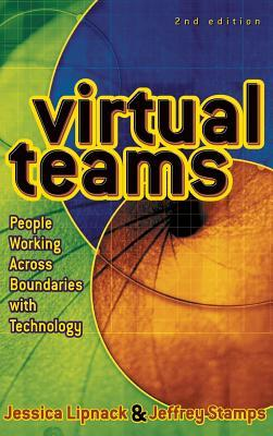 Virtual Teams: People Working Across Boundaries with Technology