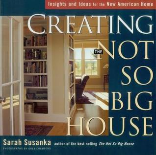 Creating The Not So Big House Insights And Ideas For The New