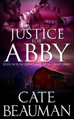 Justice For Abby (The Bodyguards Of L.A. County #6)