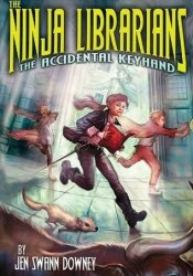 The Accidental Keyhand (The Ninja Librarians #1) Pdf Book