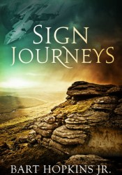 Sign Journeys Book by Bart Hopkins Jr.