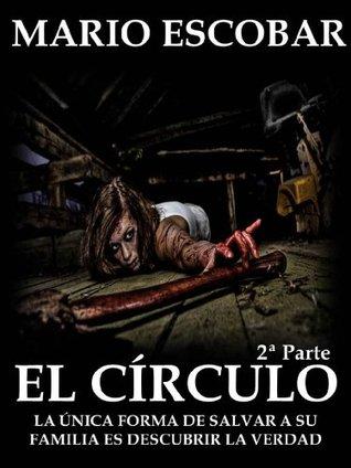 El Círculo 2a parte (El Círculo, #2)