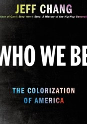 Who We Be: The Colorization of America Pdf Book