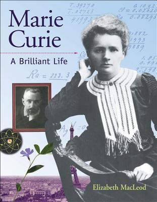 Marie Curie: A Brilliant Life