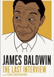 James Baldwin: The Last Interview: and Other Conversations Pdf Book