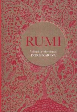 Rumi: valinud ja vahendanud Doris Kareva