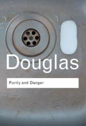 Purity and Danger: An Analysis of Concepts of Pollution and Taboo Book