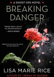 Breaking Danger (Ghost Ops, #3) Pdf Book
