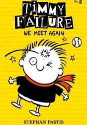 We Meet Again (Timmy Failure, #3) Pdf Book