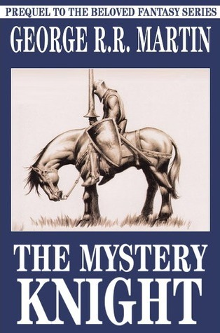 The Mystery Knight (The Tales of Dunk and Egg, #3)