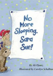 No More Slooping, Sara Sue! Pdf Book