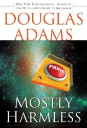 Mostly Harmless (Hitchhiker's Guide to the Galaxy, #5) Book