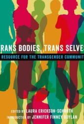 Trans Bodies, Trans Selves: A Resource for the Transgender Community Book