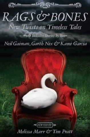 Rags & Bones: New Twists on Timeless Tales – Melissa Marr & Tim Pratt