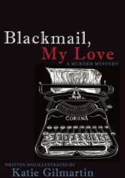 Blackmail, My Love: A Murder Mystery Pdf Book