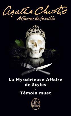 Affaires de famille: La Mystérieuse Affaire de Styles / Témoin muet