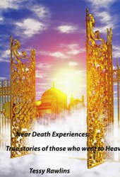 Near-Death Experiences; True stories of Near-Death Experiences told by real people. True stories of those who went to Heaven.