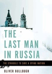 The Last Man in Russia: The Struggle to Save a Dying Nation Pdf Book