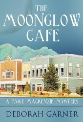 The Moonglow Cafe (Paige MacKenzie Mystery, #2) Book Pdf