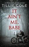 It Ain't Me, Babe (Hades Hangmen, #1)