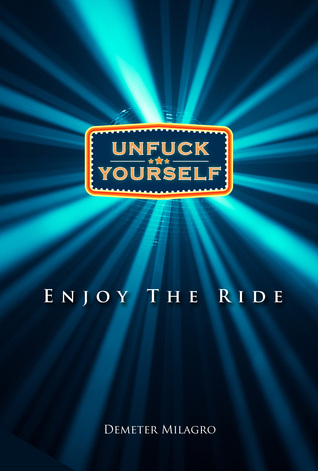 UnFuck Yourself: Enjoy the Ride