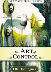 The Art of Control (The Art of D/s #3) Pdf Book