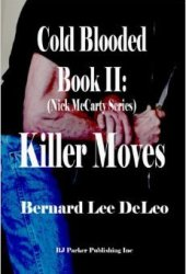 Killer Moves (Nick McCarty: Cold Blooded Assassin, #2) Pdf Book