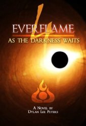 As The Darkness Waits (Everflame, #4)