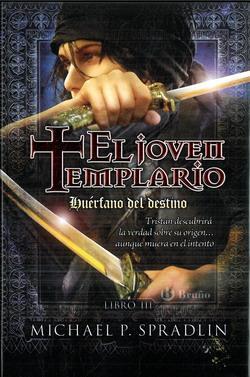 El Joven Templario. Huérfano del Destino
