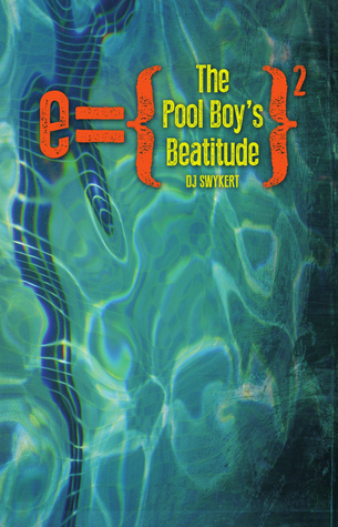 The Pool Boy's Beatitude