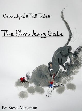 Grandpa's Tall Tales: The Shrinking Gate