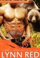 Bear With Me (Jamesburg Shifters, #3) Pdf Book