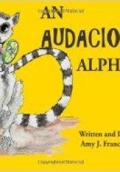 An Audacious Alphabet Pdf Book