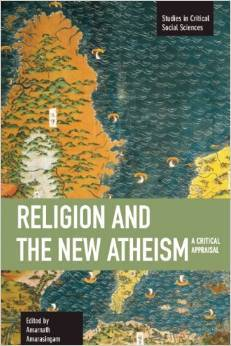 Religion and the New Atheism: A Critical Appraisal