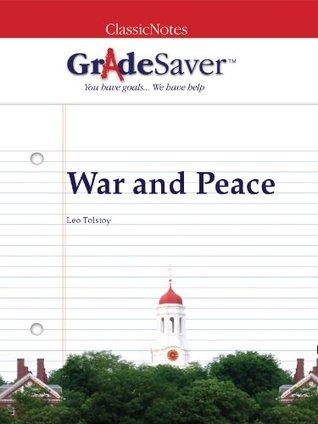 GradeSaver (TM) ClassicNotes: War and Peace