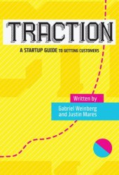 Traction: A Startup Guide to Getting Customers Book Pdf