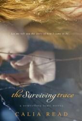 The Surviving Trace (Surviving Time, #1) Pdf Book